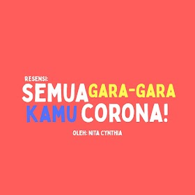 Resensi: Semua Gara-Gara Kamu, Corona!