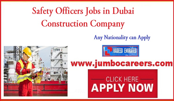 construction company jobs in Dubai, Safety officer jobs for Indians,