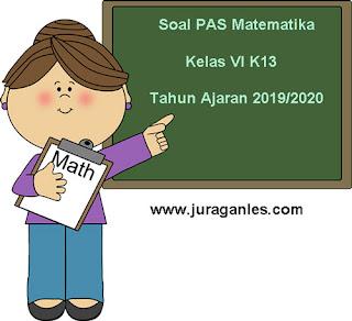 Contoh Soal PAS / UAS Matematika Kelas 6 K13 Semester 1 Tahun 2019/2020