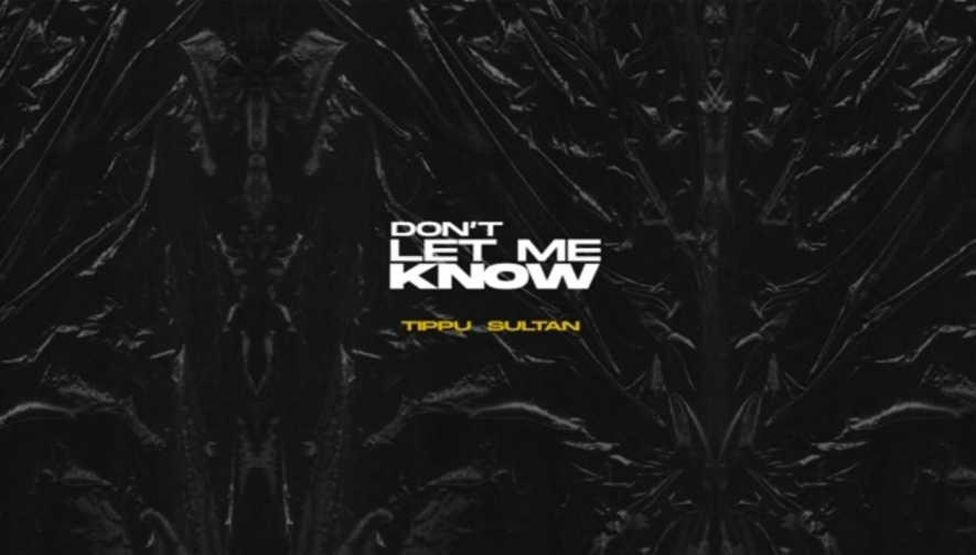Don't Let Me Know Lyrics - Tippu Sultan | Punjabi songs