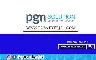 Lowongan Kerja Medan PT PGAS Solution Oktober 2020