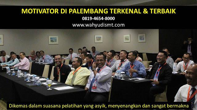 •             JASA MOTIVATOR PALEMBANG  •             MOTIVATOR PALEMBANG TERBAIK  •             MOTIVATOR PENDIDIKAN  PALEMBANG  •             TRAINING MOTIVASI KARYAWAN PALEMBANG  •             PEMBICARA SEMINAR PALEMBANG  •             CAPACITY BUILDING PALEMBANG DAN TEAM BUILDING PALEMBANG  •             PELATIHAN/TRAINING SDM PALEMBANG