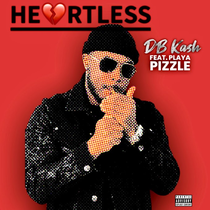 """Upcoming single entitled """"Heartless"""" By DB Kash x Playa Pizzle"""