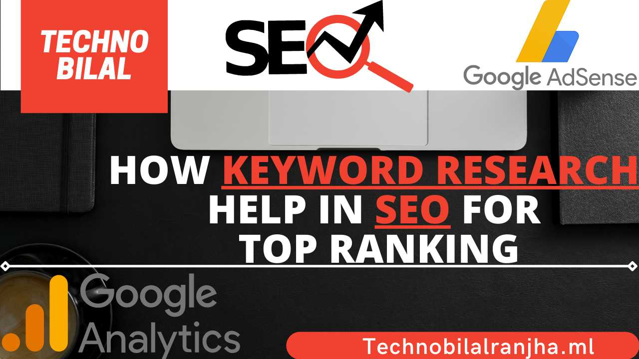 How keyword research help in SEO For Top Ranking