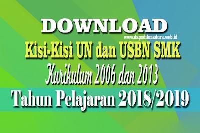 Kisi-Kisi UN dan USBN SMK Kurikulum 2006 dan 2013 Tapel 2018/2019
