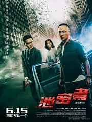 Phim Hành động Tiết Mật Hành Giả - The Leakers (2018)