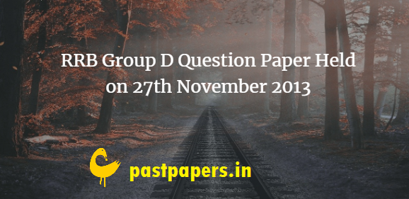 RRB Group D Question Paper Held on 27th November 2013