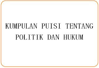 Kumpulan Puisi Tentang Politik dan Hukum
