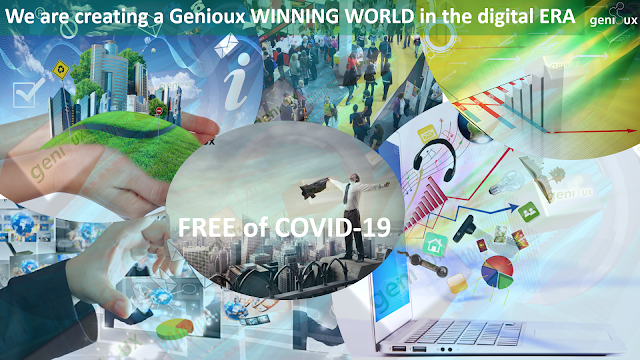 We are creating a Genioux WINNING WORLD in the digital ERA, Free of COVID-19