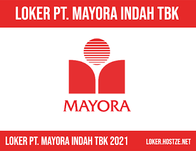 Lowongan Kerja PT Mayora Indah Tbk Tangerang - loker.hostze.net
