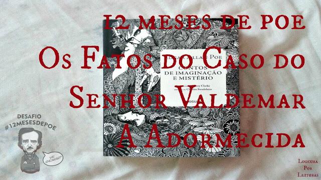 12 meses de Poe: Os Fatos do Caso do Senhor Valdemar | A Adormecida
