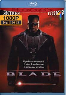 Blade [1998] [1080p BRrip] [Latino-Inglés] [GoogleDrive] RafagaHD