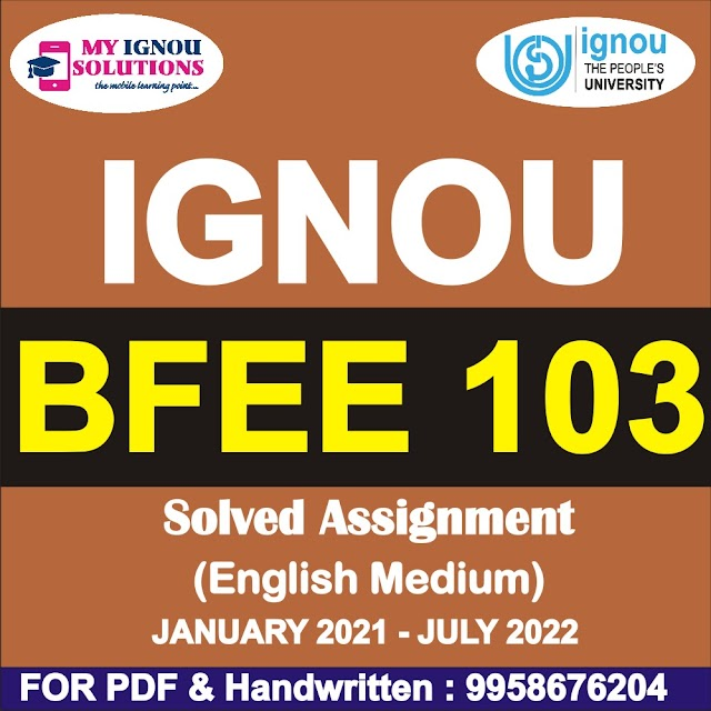 BFEE 103 Solved Assignment 2021-22