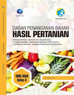 Dasar Penanganan Bahan Hasil Pertanian, Bidang Keahlian: Agribisnis dan Agroteknologi, Agribisnis Pengolahan Hasil Pertanian SMK/MAK Kelas X