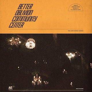 "Better Oblivion Community Center ""Better Oblivion Community Center"""