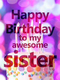awesome sister birthday wishes