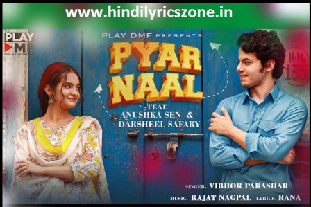 तू प्यार नाल मैनु । Tu Pyaar Naal Mainu Lyrics in Hindi ft. Anushka Sen & Darsheel Safari