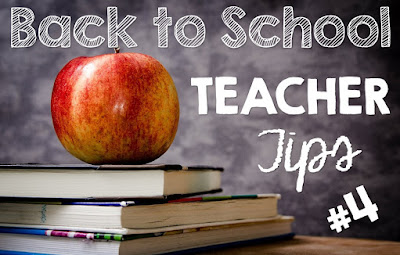 Back to School Teacher Tips #4