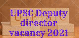 UPSC deputy director vacancy 2021