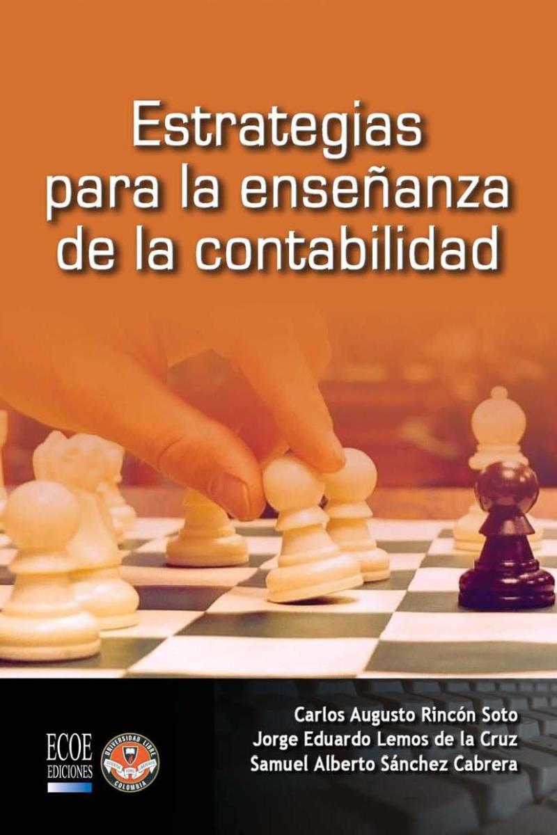 Estrategias para la enseñanza de la contabilidad – Carlos Augusto Rincón Soto