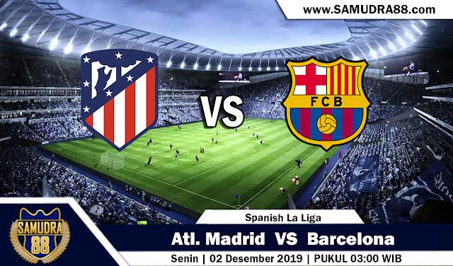 Prediksi Bola Terpercaya Liga Spanyol Atl Madrid vs Barcelona 2 Desember 2019