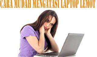di era digital ini laptop juga merupakan salah satu benda yang masuk dalam kebutuhan prim Cara Mengatasi Dan Penyebab Laptop Lemot Agar Bisa Normal Kembali