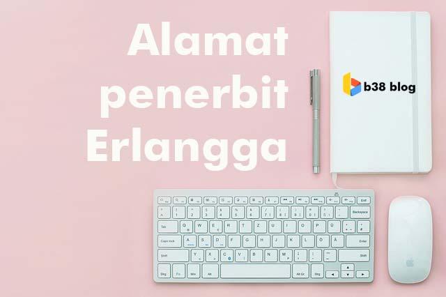 Daftar Lengkap Alamat Penerbit Erlangga di Seluruh Indonesia
