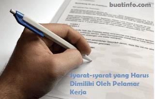 Buat Info - Syarat-syarat yang Harus Dimiliki Oleh Pelamar Pada Saat Melamar Kerja