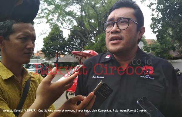 politisi pdip ono surono tolak impor beras