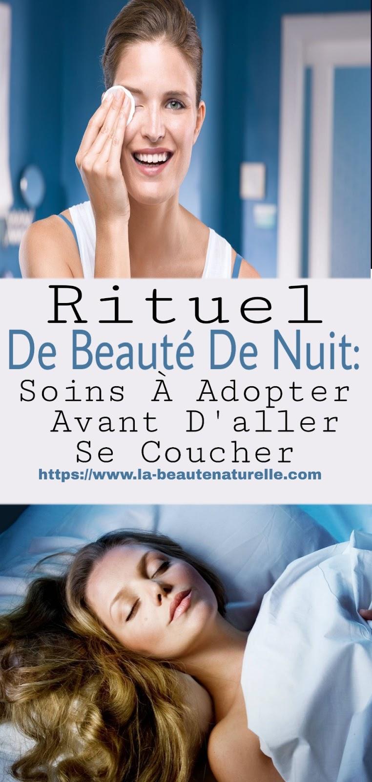 Rituel De Beauté De Nuit: Soins À Adopter Avant D'aller Se Coucher