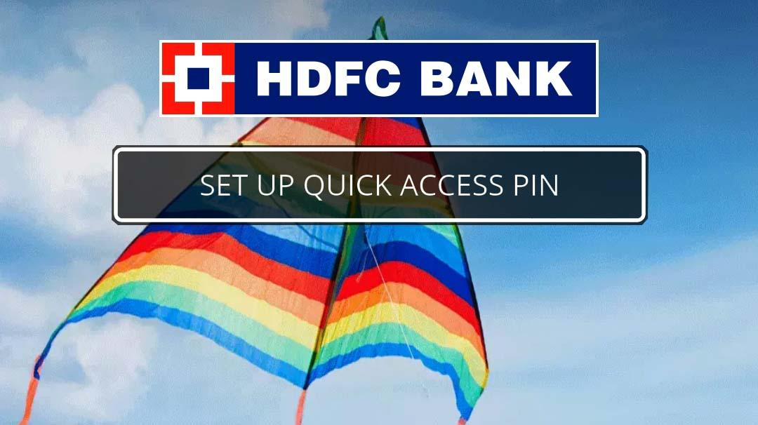 HDFC Quick Acess PIN