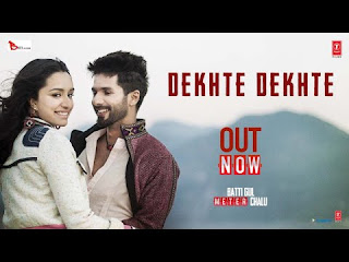 Dekhte Dekhte Lyrics | Batti Gul Meter Chalu | Atif Aslam