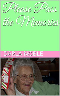 Please Pass the Memories, a must read how-to for moms and grandmas by Darla Noble
