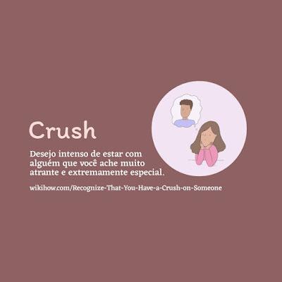 Figura com uma menina desenhada pensando em um menino e com a definição da palavra 'crush'
