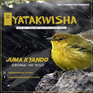 Juma Kyndo - Yatakwisha