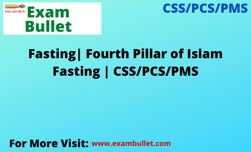 Fasting| Fourth Pillar of Islam Fasting | CSS/PCS/PMS