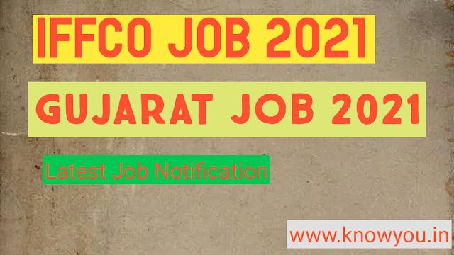 IFFCO Job Update 2021, Gujarat Job 2021, IFFCO Job Requirements 2021, Latest Gujarat Job 2021
