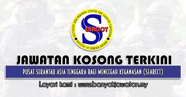 Jawatan Kosong 2021 di Pusat Serantau Asia Tenggara Bagi Mencegah Keganasan (SEARCCT)