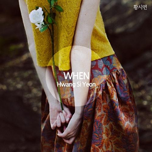 Hwang Si Yeon – When – Single