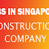 Urgently Required Singapore | Construction Company - Apply Now