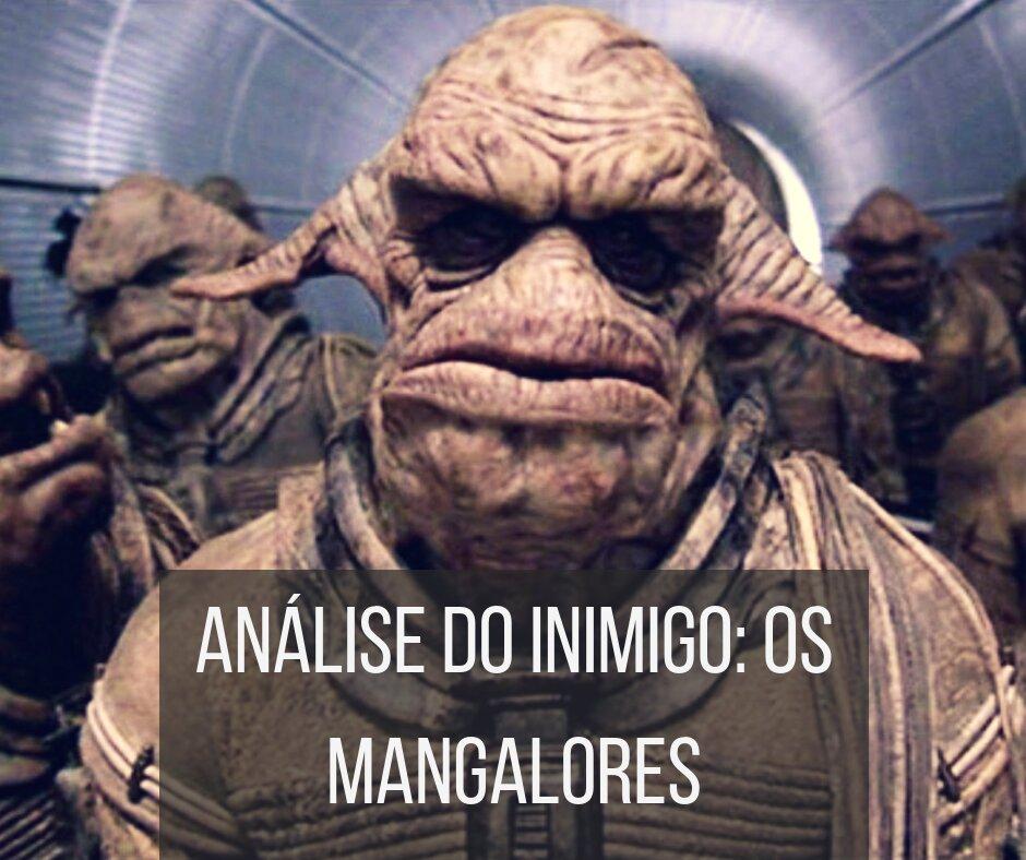 Análise do inimigo: Os Mangalores