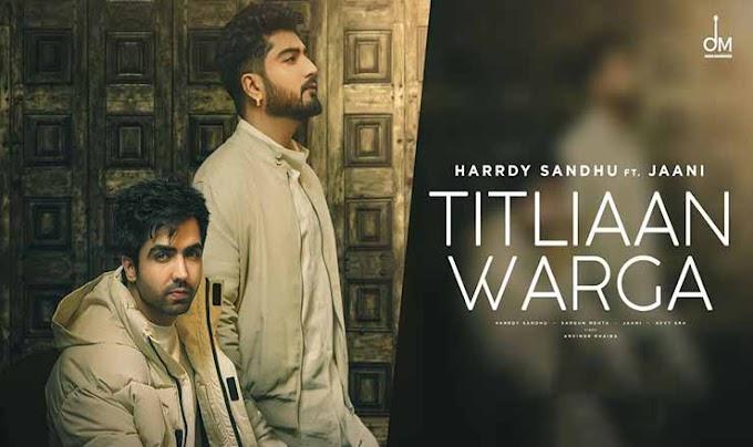 तितलियाँ वर्गा Titliaan Warga Hindi Lyrics – Harrdy Sandhu