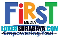 Tantangan Kerja Surabaya di First Media (Empowering You) Oktober 2019