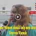 Nollywood actress, Empress Njamah - Blame The Women Too, Men Not Always At Fault (video)