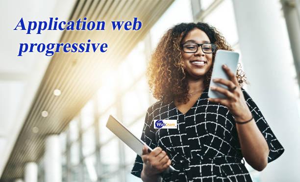 Qu'est-ce qu'une application web progressive ? WEBGRAM, agence informatique basée à Dakar-Sénégal, leader en Afrique, ingénierie logicielle, développement de logiciels, systèmes informatiques, systèmes d'informations, développement d'applications web et mobile
