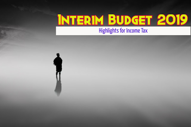 interim-budget-2019-highlights-for-income-tax