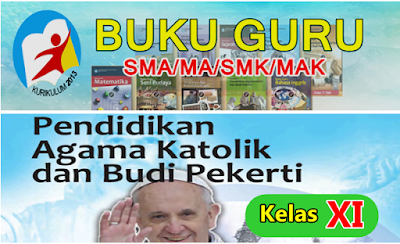 BUKU GURU SMA/MA - SMK/MAK  MAPEL AGAMA KATHOLIK KELAS XI KK-13 - REVISI