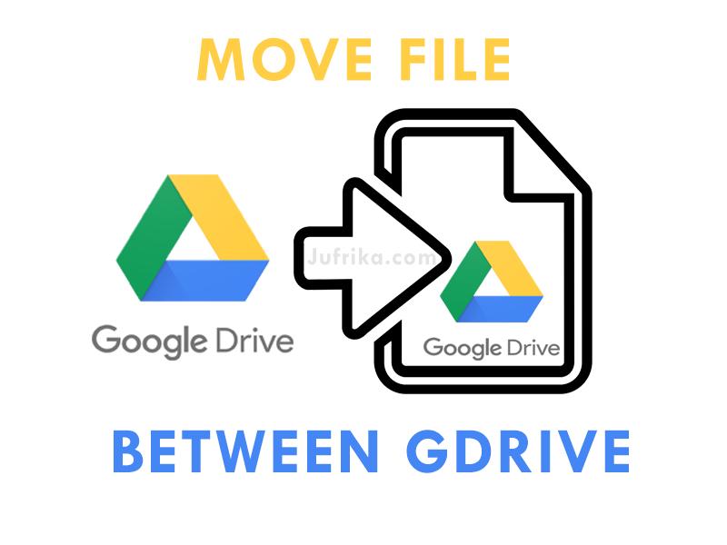 Cara Memindahkan File Google Drive Ke Akun Google Drive Lain Jufrika Blog