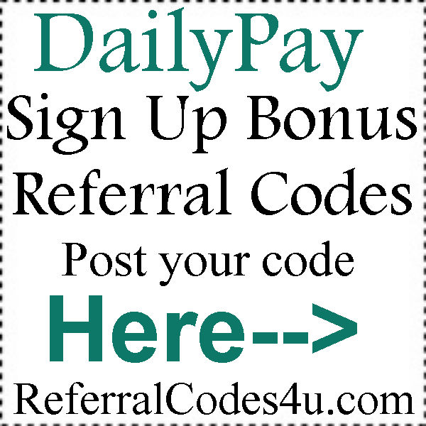 DailyPay Referral Codes 2016-2017, DailyPay Reviews, DailyPay.com Coupons