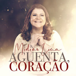 Aguenta Coração – Midian Lima Mp3 CD Completo